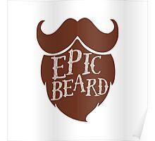 Epic beard brown Poster