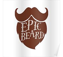 Epic beard brown Poster