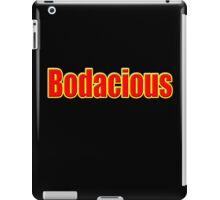 Bodacious - Bill and Ted's Excellent Adventure Inspired T-Shirt iPad Case/Skin