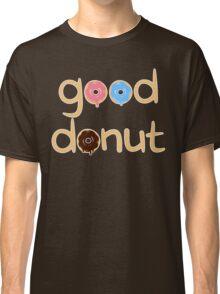 Good Donut Classic T-Shirt