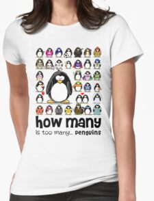 How Many Penguins is Too Many Penguins? Womens Fitted T-Shirt