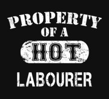 Property Of A Hot Labourer - TShirts & Hoodies by funnyshirts2015