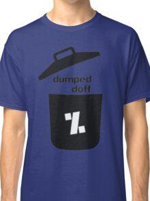 dumped doff Classic T-Shirt