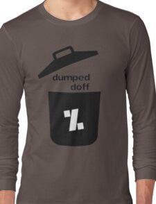 dumped doff Long Sleeve T-Shirt