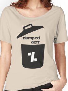 dumped doff Women's Relaxed Fit T-Shirt