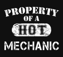 Property Of A Hot Mechanic - TShirts & Hoodies by funnyshirts2015