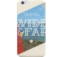 Travel Wide & Far iPhone Case/Skin