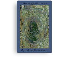 Ars Longa, Vita Brevis  Canvas Print