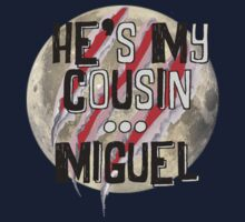 He's my cousin...Miguel T-Shirt
