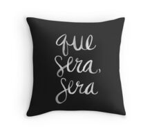Whatever Will Be, Will Be (White Ink) Throw Pillow