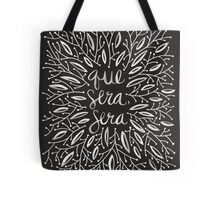 Whatever Will Be, Will Be (Black & White Palette) Tote Bag