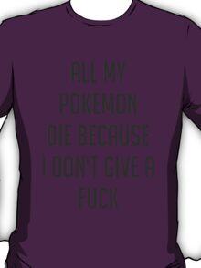 All my pokemon die tshirt T-Shirt