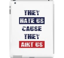 """Patriots Fan """"They Hate Us Cause They Ain't Us"""" iPad Case/Skin"""