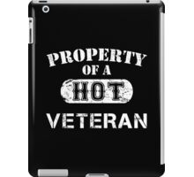Property Of A Hot Veteran - TShirts & Hoodies iPad Case/Skin