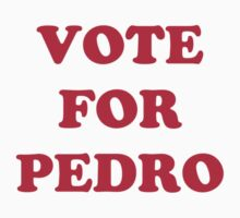 Vote for pedro by buud