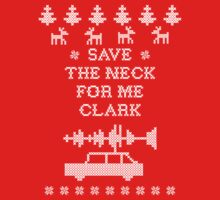 """Christmas Vacation """"Save the Neck"""" by Weston Miller"""