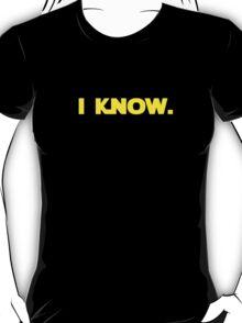 I love you. I know. (I know version) T-Shirt