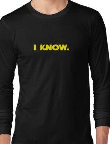 I love you. I know. (I know version) Long Sleeve T-Shirt