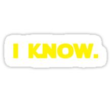 I love you. I know. (I know version) Sticker