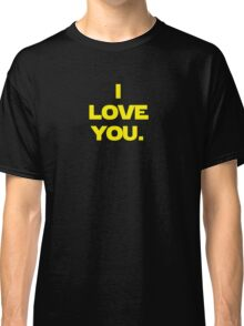 I love you. I know. (I love you version) Classic T-Shirt