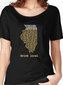 Drink Local - Illinois Beer Shirt Women's Relaxed Fit T-Shirt