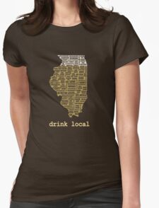 Drink Local - Illinois Beer Shirt Womens Fitted T-Shirt