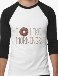 I Donut Like Mornings Men's Baseball ¾ T-Shirt