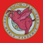 Swine Flu Pandemic T by RIYAZ POCKETWALA