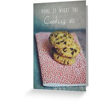 Home is where the cookies are Food typography Greeting Card