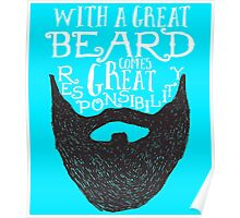 WITH A GREAT BEARD COMES GREAT RESPONSIBILITY Poster