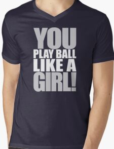 You Play Ball Like a Girl! Sandlot Design Mens V-Neck T-Shirt
