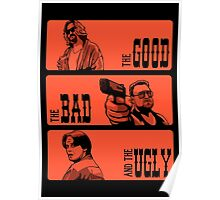 The Dude, The Bad And The Ugly Poster