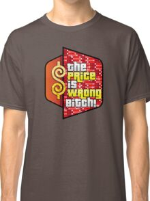 The Price is Wrong! Classic T-Shirt