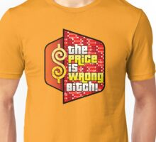 The Price is Wrong! Unisex T-Shirt