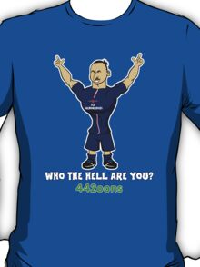 Zlatan Egohimovic - who the hell are you? T-Shirt