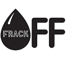 Frack Off - Stop Fracking Photographic Print