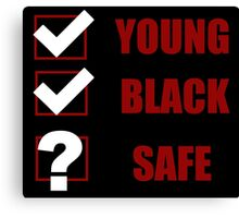 Young, Black, Safe? (I Can't Breathe) Canvas Print