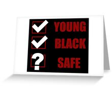 Young, Black, Safe? (I Can't Breathe) Greeting Card