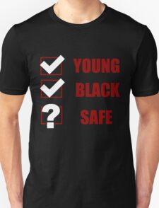Young, Black, Safe? (I Can't Breathe) Unisex T-Shirt