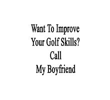 Want To Improve Your Golf Skills? Call My Boyfriend  by supernova23