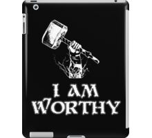 I am worthy iPad Case/Skin