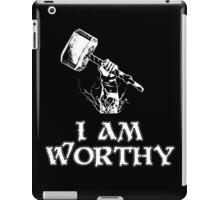 I am worthy iPad Case/Skin