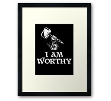 I am worthy Framed Print