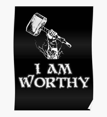 I am worthy Poster