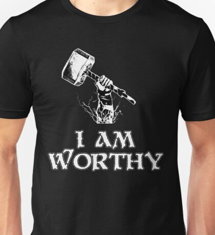 I am worthy Unisex T-Shirt