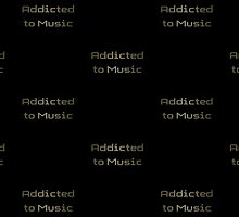 I Love and am Addicted To Music T-Shirt by deanworld