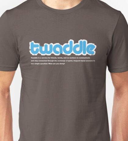Twitter? Think it's a load of Twaddle? T-Shirt
