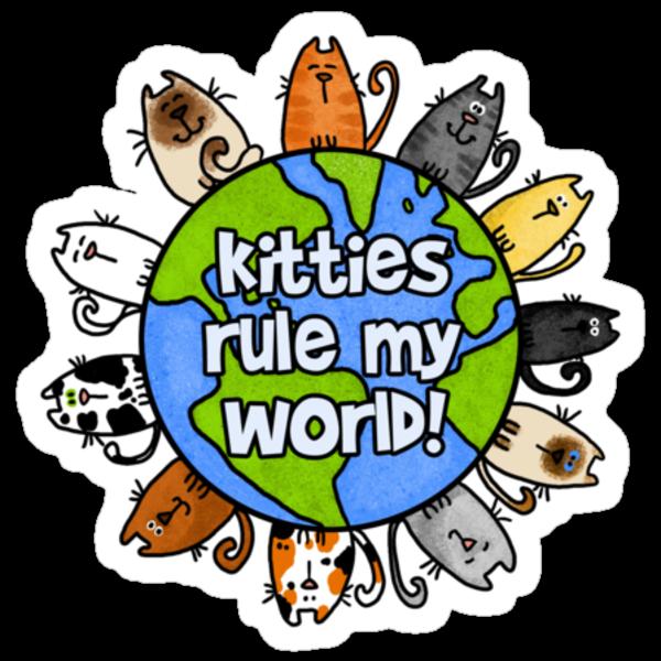 Kitties rule my world by Corrie Kuipers