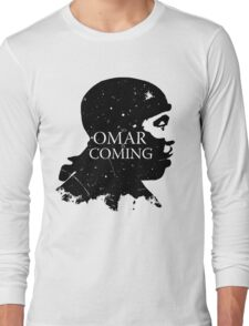 omar comin yo! Long Sleeve T-Shirt