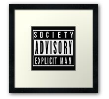 Society Advisory Explicit Man Framed Print